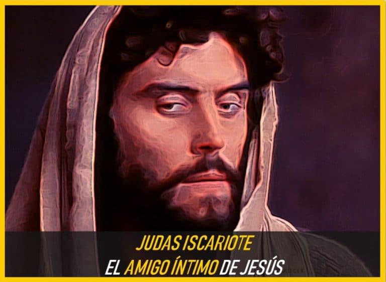 Judas Iscariote, el íntimo amigo de Jesús