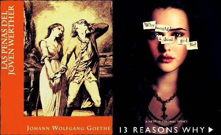 Goethe Las Penas del Joven Werther epidemia de suicidios efecto Werther por trece razones netflix suicidio adolescente censura